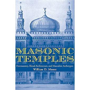 Masonic Temples - Freemasonry - Ritual Architecture - and Masculine Ar