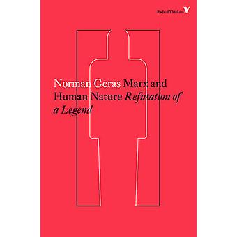 Marx and Human Nature - Refutation of a Legend by Norman Geras - 97817