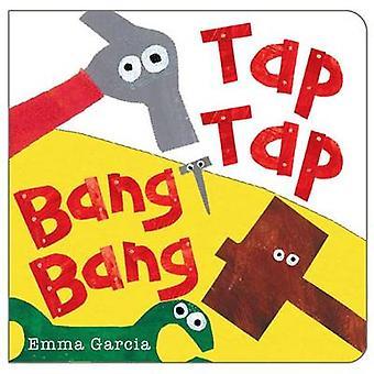 Tap Tap Bang Bang by Emma Garcia - 9781907967672 Book