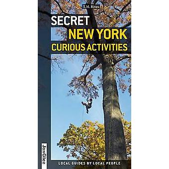 Secret New York - Curious Activities by T. M. Rives - 9782361950767 B