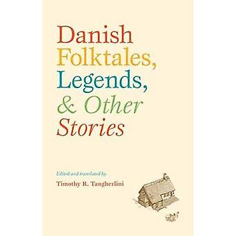 Danish Folktales - Legends - & Other Stories by Timothy R. Tangherlin