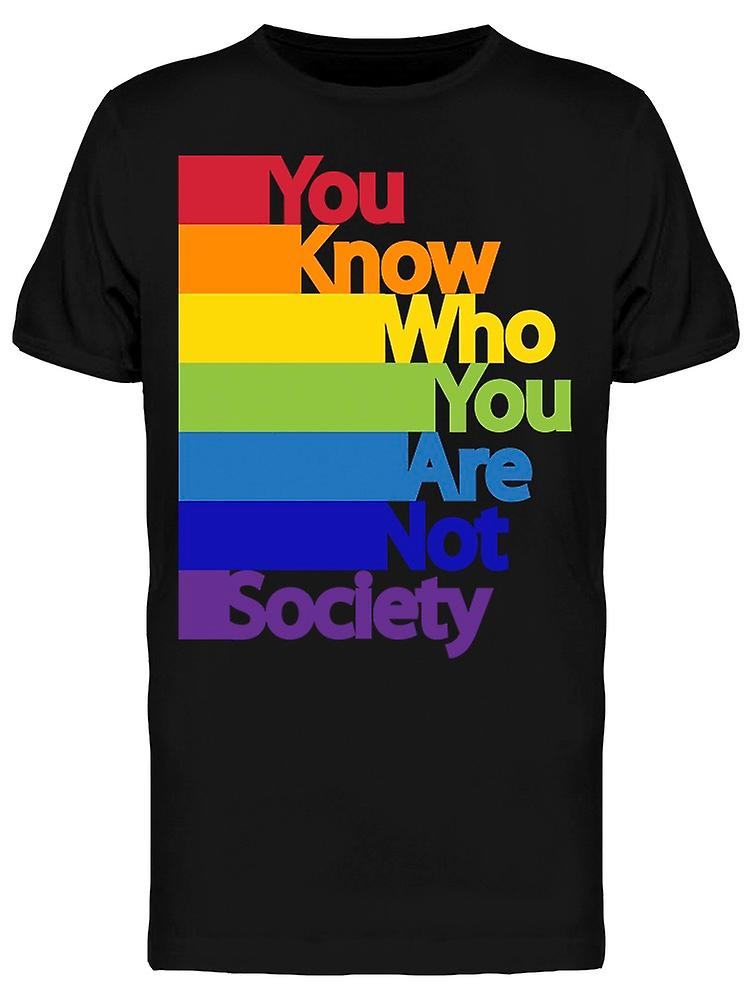 You Know Who You Are Not Society Tee Men's -Image by Shutterstock