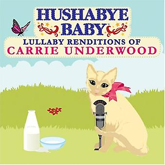 Hushabye Baby! - Country Lullaby Renditions of Carrie Underwood [CD] USA import