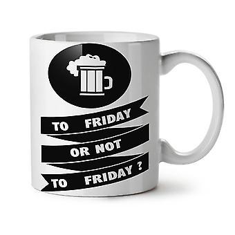 El viernes cerveza beber té blanco nueva taza de café de cerámica 11 oz | Wellcoda