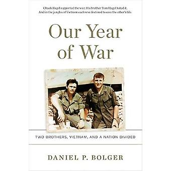 Our Year of War - Two Brothers - Vietnam - and a Nation Divided by Dan
