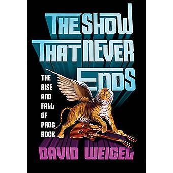 Showet, der aldrig ender - storhed og fald af Prog Rock af David Wei