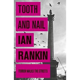 Tooth and Nail by Ian Rankin - 9780752883557 Book