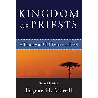 Kingdom of Priests - A History of Old Testament Israel (2nd Revised ed