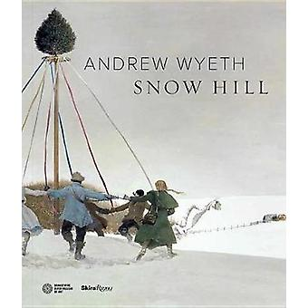 Andrew Wyeth - Snow Hill by James Duff - 9780847862610 Book