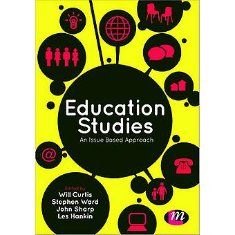 Education Studies - An Issue Based Approach (3rd Revised edition) by W