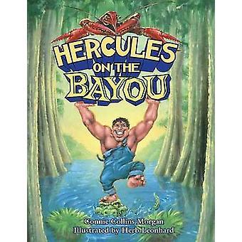 Hercules på Bayou av Connie Morgan - ört Leonhard - 978145562185