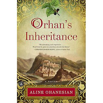 Orhan's Inheritance by Aline Ohanesian - 9781616205300 Book