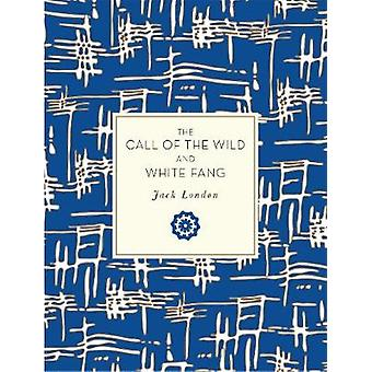 The Call of the Wild and White Fang by Jack London - Kenneth Brandt -