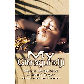 My Girragundji by Meme McDonald - Boori Monty Pryor - 9781864488180 B