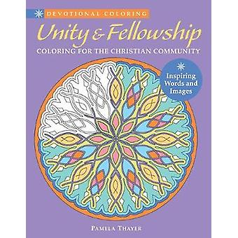 Unity & Fellowship - Coloring for the Christian Community - 9781942021