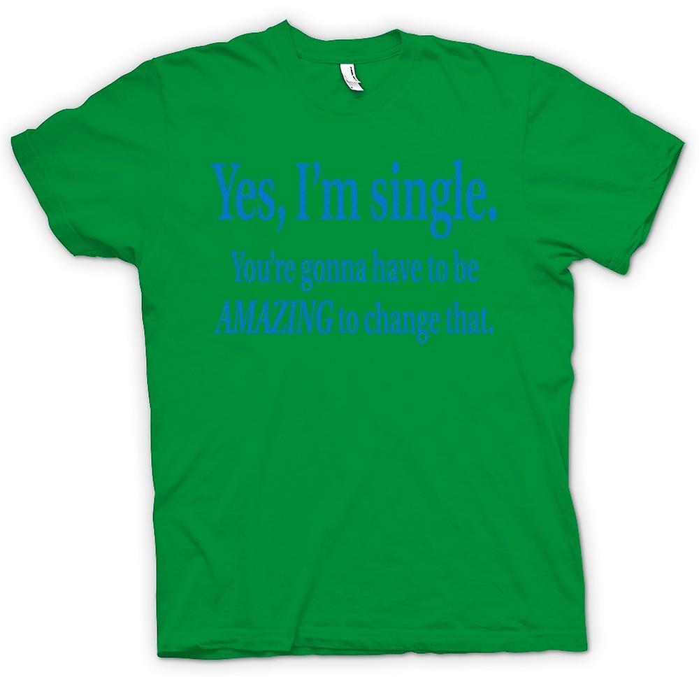 Herren T-shirt - ich bin Single, aber wirst du haben, werden erstaunliche zu ändern, dass