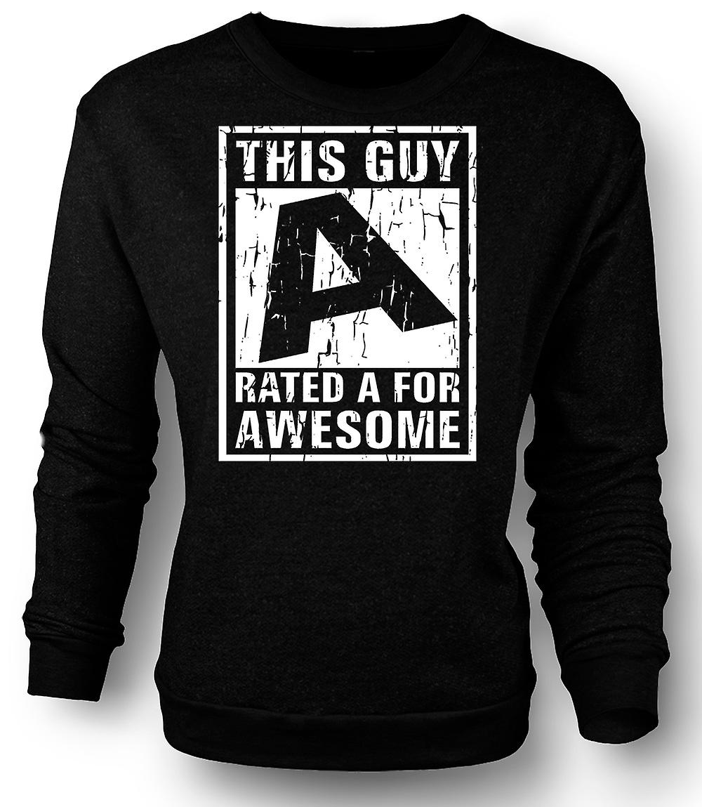 Mens Sweatshirt This Guy Rated A For Awesome