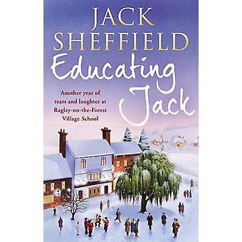 Educating Jack by Jack Sheffield - 9780552162210 Book