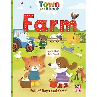 Town and About - Farm - A board book filled with flaps and facts by Pat