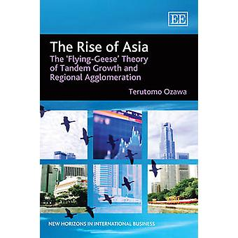 The Rise of Asia - The 'Flying-geese' Theory of Tandem Growth and Regi