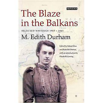 Branden på Balkan - utvalda handstilar 1903-1941 av M.Edith Durh