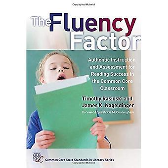 The Fluency Factor: Authentic Instruction and Assessment for Reading Success in the Common Core Classroom (Common...