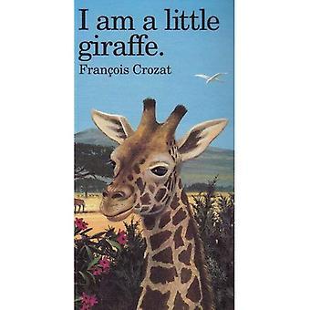 I Am a Little Giraffe (I Am a ...) (I Am a ...)