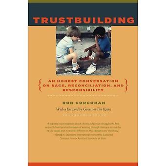 Trustbuilding: An Honest Conversation on Race, Reconciliation, and Responsibility