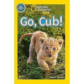 Go Cub (Pre-reader) (National Geographic Kids Readers (Pre-reader))