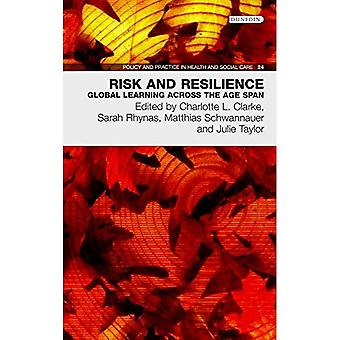 Risk and Resilience: Global�Learning Across the Age Span�(Policy and Practice in Health�and Social Care)
