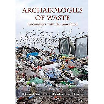 Archaeologies of Waste - Encounters with the Unwanted