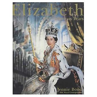 Elizabeth: Femtio härliga år