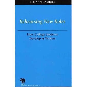 Ensayar nuevos Roles: Estudiantes universitarios cómo desarrollan como escritores (estudios de escritura y retórica)