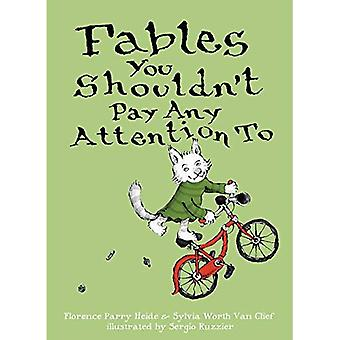 Fables You Shouldn't Pay Any Attention to