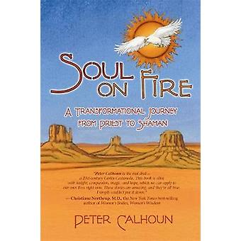 Sjæl på brand A transformationsledelse rejse fra præst til Shaman af Calhoun & Peter