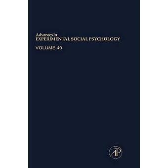 Progressi nella psicologia sociale sperimentale Volume quaranta di Zanna & Mark P.