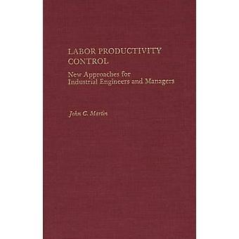 Nieuwe benaderingen van het besturingselement van de productiviteit van de arbeid voor industrieel ingenieurs en Managers door Martin & John C.