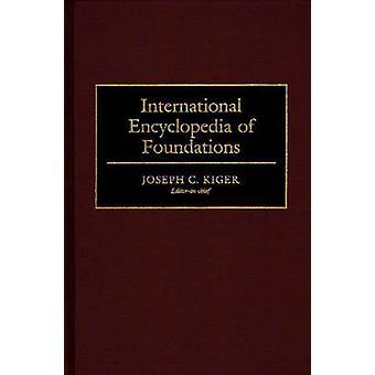 Enciclopedia Internacional de las fundaciones por Kiger y José