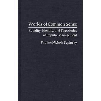 Mondi di senso comune uguaglianza identità e due modalità di gestione di impulso di Pepinsky & Pauline Nichols