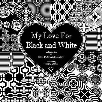 My Love for Black and White by Walker & Tawana