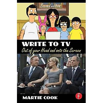 Write to TV  Out of Your Head and onto the Screen by Cook & Martie