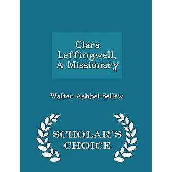Clara Leffingwell A savants missionnaires choix Edition par Sellew & Walter Ashbel