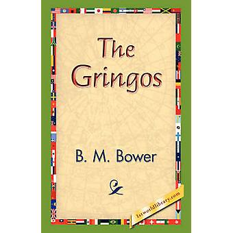 The Gringos by Bower & B. M.