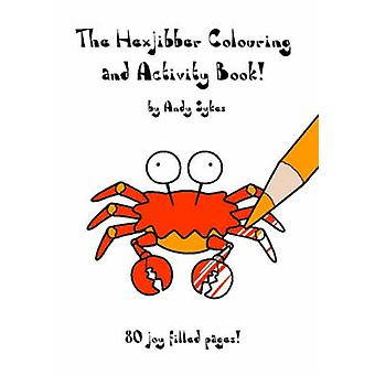 The Hexjibber Colouring and Activity Book by Sykes & Andy