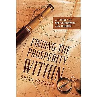 Het vinden van de welvaart binnen een reis van SelfDiscovery en Triumph door Webster & Brian