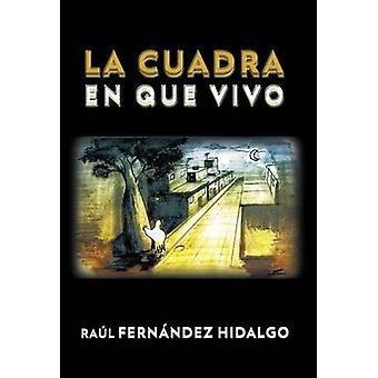 La Cuadra de Que Vivo von Hidalgo & Raul Fernandez