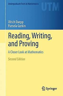 Reading Writing and Proving A Closer Look at Mathematics by Daepp & Ulrich