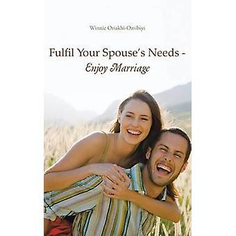 Fulfil Your Spouses Needs  Enjoy Marriage by OriakhiOmibiyi & Winnie