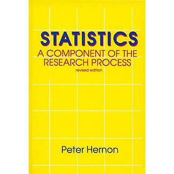 Statistics A Component of the Research Process Second Edition by Hernon & Peter
