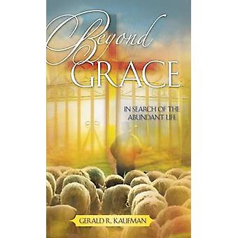 Beyond Grace by Kaufman & Gerald & R.